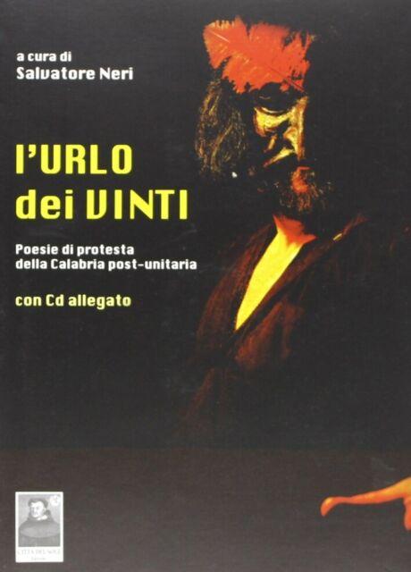 L'urlo dei vinti. Poesie di protesta della Calabria post-unitaria. Con CD Audio