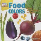 Food Colors: From Blueberries to Beets by Joyce L Markovics (Hardback, 2015)