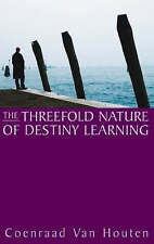 Good, The Threefold Nature of Destiny Learning, Houten, Coenraad van, Book