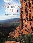 a Few Moments in Life by Janice Ramsay (Paperback, 2013)