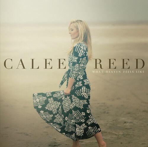 Calee Reed - What Heaven Feels Like [New CD]