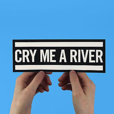 Cry Me A River - Bumper Sticker! Ella Fitzgerald, Justin Timberlake, lyric