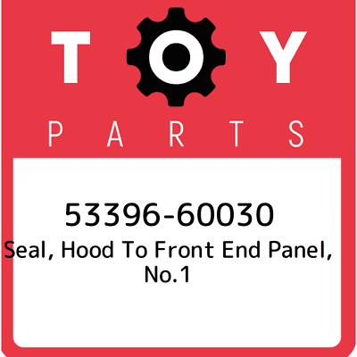 NO.1 53396-60030 5339660030 Genuine Toyota SEAL HOOD TO FRONT END PANEL