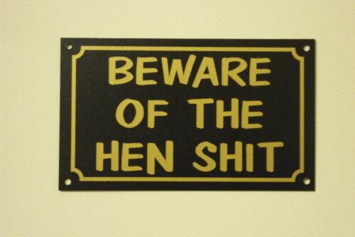 Beware Of The Hen S**t  Humorous Joke Warning Gift Pet Home//Garden Sign 150 x 90