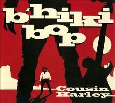B'Hiki Bop, Cousin Harley, New
