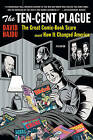 The Ten Cent Plague: The Great Comic Book Scare and How it Changed America by David Hajdu (Paperback, 2009)