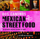 Dos Caminos' Mexican Street Food by Ivy Stark (Hardback, 2011)