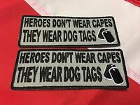 Heroes Don't Wear Capes They Wear Dog Tags Morale Patch Gift U Get 2 841