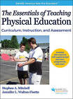Essentials of Teaching Physical Education With Web Resource, The: Curriculum, Instruction, and Assessment by Stephen A. Mitchell, Jennifer L. Walton-Fisette (Hardback, 2016)