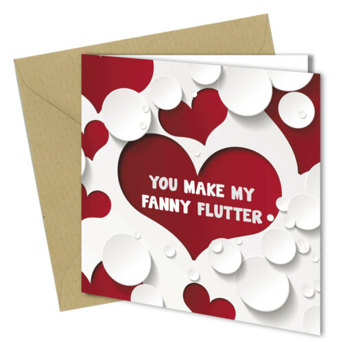 #1237 Funny Rude Valentines Day Birthday Anniversary Card Make My Fanny Flutter