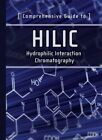Comprehensive Guide to HILIC: Hydrophilic Interaction Chromatography by Waters Corporation (Paperback, 2010)