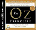 The Oz Principle: Getting Results Through Individual and Organizational Accountability by Craig Hickman, Dr Tom Smith, Roger Connors (CD-Audio, 2011)