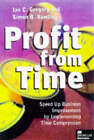 Profit from Time: Speed Up Business Improvement by Implementing Time Compression by Simon B. Rawling, Ian C. Gregory (Hardback, 1997)