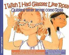 I Wish I Had Glasses Like Rosa/Quisiera Tener Lentes Como Rosa by Deborah...