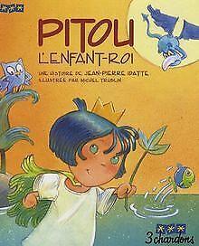 Pitou l'Enfant-Roi (le Livre et son CD) de Jean-Pierre Idatte | Livre | état bon