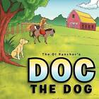 Doc the Dog: Critter Tale by The Ol Rancher (Paperback / softback, 2012)