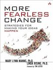 More Fearless Change: Strategies for Making Your Ideas Happen by Linda Rising, Mary Lynn Manns (Paperback, 2015)