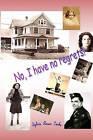No, I Have No Regrets by MS Sylvia Rosen Cooke (Paperback / softback, 2011)