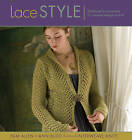 Lace Style: Traditional to Innovative, 21 Inspired Designs to Knit by Ann Budd, Pam Allen (Paperback, 2007)