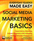 Social Media Marketing: Expert Advice, Made Easy by James Stables, Richard Williams (Paperback, 2015)