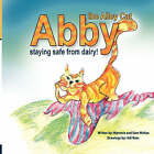 Abby the Alley Cat - Staying Safe from Dairy by Sam McKee, Myronie McKee (Paperback / softback, 2008)