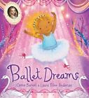 Ballet Dreams by Cerrie Burnell (Hardback, 2016)