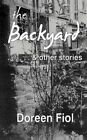 The Backyard & Other Stories by Doreen Fiol (Paperback, 2011)