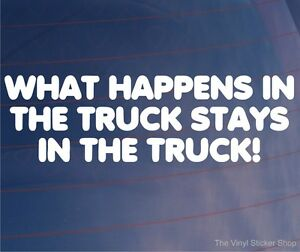 WHAT-HAPPENS-IN-THE-TRUCK-STAYS-IN-THE-TRUCK-Funny-Lorry-Window-Sticker-Decal