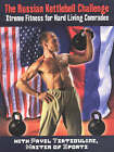 The Russian Kettlebell Challenge: Xtreme Fitness for Hard Living Comrades by Pavel Tsatsouline (Paperback, 2001)
