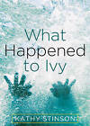 What Happened to Ivy by Kathy Stinson (Paperback / softback, 2012)