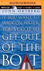 If You Want to Walk on Water by John Ortberg (CD-Audio, 2014)