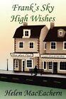 Frank's Sky High Wishes by Helen Maceachern (Paperback / softback, 2012)