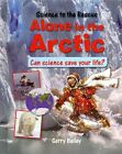 Alone in the Arctic by Gerry Bailey, Leighton Noyes (Hardback, 2014)