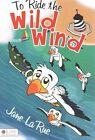 to Ride The Wild Wind 9781634186636 by Jane Larue Paperback