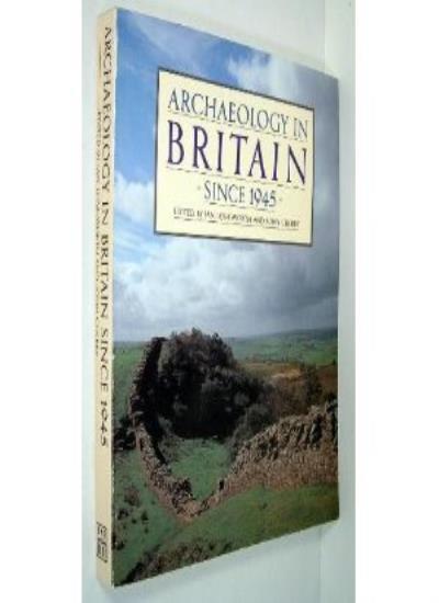 Archaeology in Britain Since 1945,I.H. Longworth, John F. Cherry
