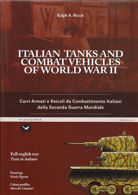 ITALIAN TANKS AND COMBAT VEHICLES OF WORLD WAR II - RALPH A RICCIO