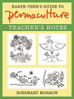 Earth User's Guide to Teaching Permaculture: Teacher's Notes by Rosemary Morrow (Paperback, 2014)