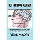 Our Perilous Journey by Real McCoy (Paperback / softback, 2012)