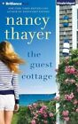 The Guest Cottage by Nancy Thayer (CD-Audio, 2015)
