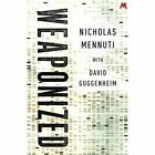 Weaponized by David Guggenheim, Nicholas Mennuti (Paperback, 2014)