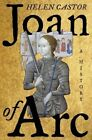 Joan of Arc: A History by Fellow and Lecturer in History Helen Castor (Hardback, 2015)
