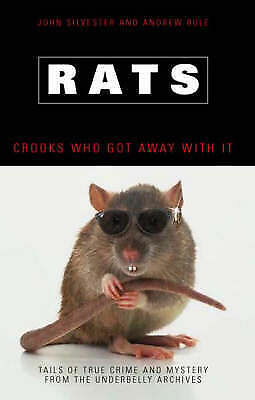 Rats: Crooks Who Got Away with it by John Silvester, Andrew Rule 2006, Paperback