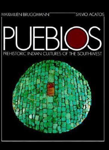 1 of 1 - Pueblos : Prehistoric Indian Cultures of the Southwest by Maximilien Bruggman an