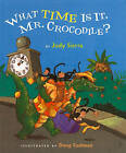 What Time Is It, Mr. Crocodile? by Judy Sierra (Hardback, 2007)