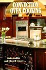 Convection Oven Cooking by Edward Zempel, Linda Verkler (Paperback, 1984)