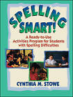 Spelling Smart!: A Ready-to-Use Activities Program for Students with Spelling Difficulties by Cynthia M. Stowe (Paperback, 1995)