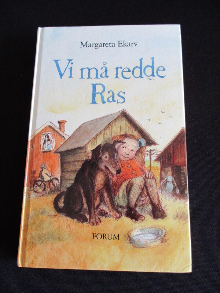 Vi må redde Ras, Margareta Ekarv