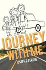 Journey With Me 96 by Joseph T Perdue 9781479744602 Paperback 2013