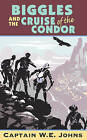 Biggles and Cruise of the Condor by W. E. Johns (Paperback, 1994)