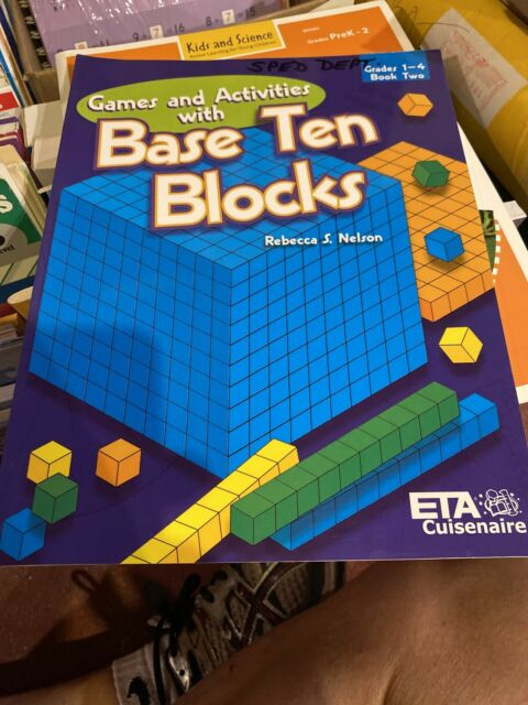 Games and Activities with Base Ten Blocks by Rebecca S. Nelson